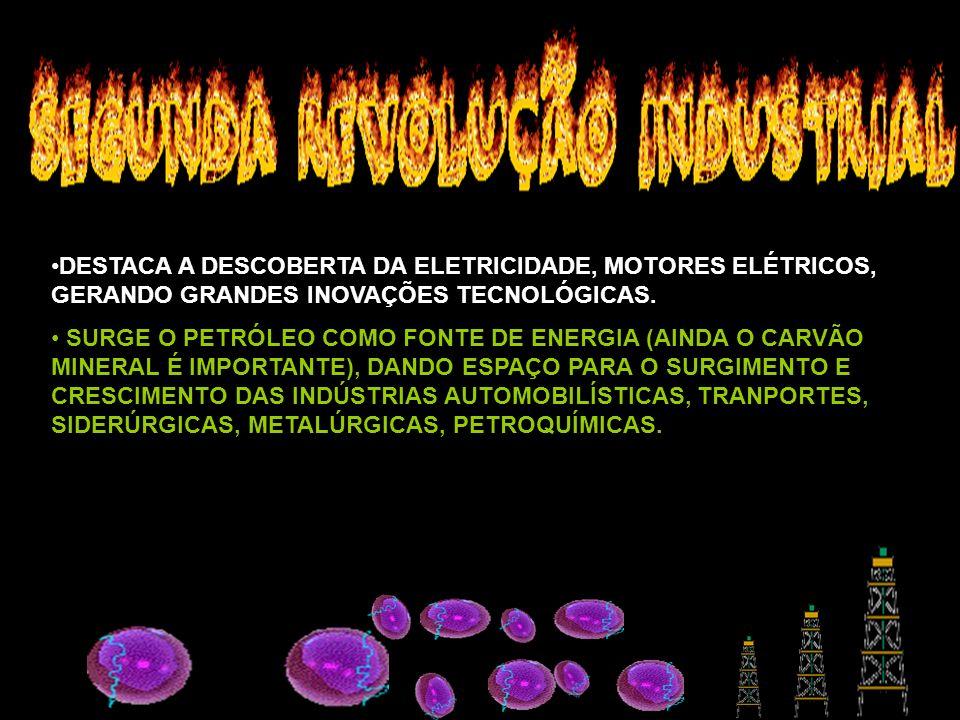 DESTACA A DESCOBERTA DA ELETRICIDADE, MOTORES ELÉTRICOS, GERANDO GRANDES INOVAÇÕES TECNOLÓGICAS.