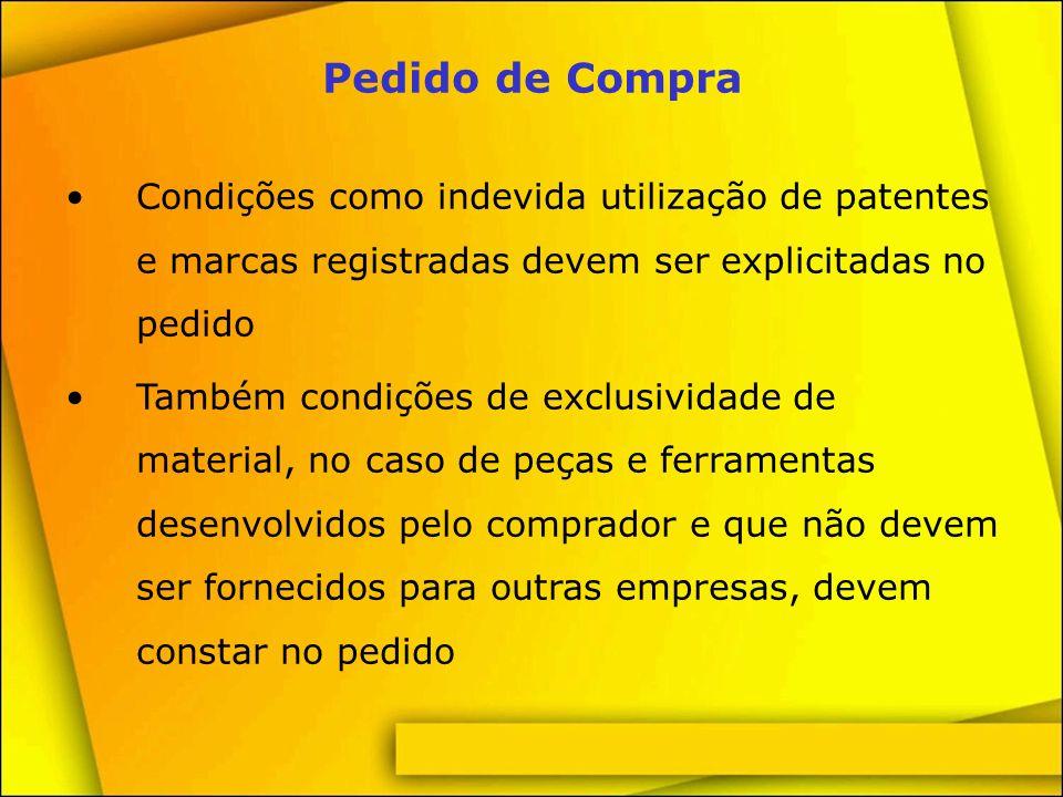 Pedido de Compra Condições como indevida utilização de patentes e marcas registradas devem ser explicitadas no pedido.