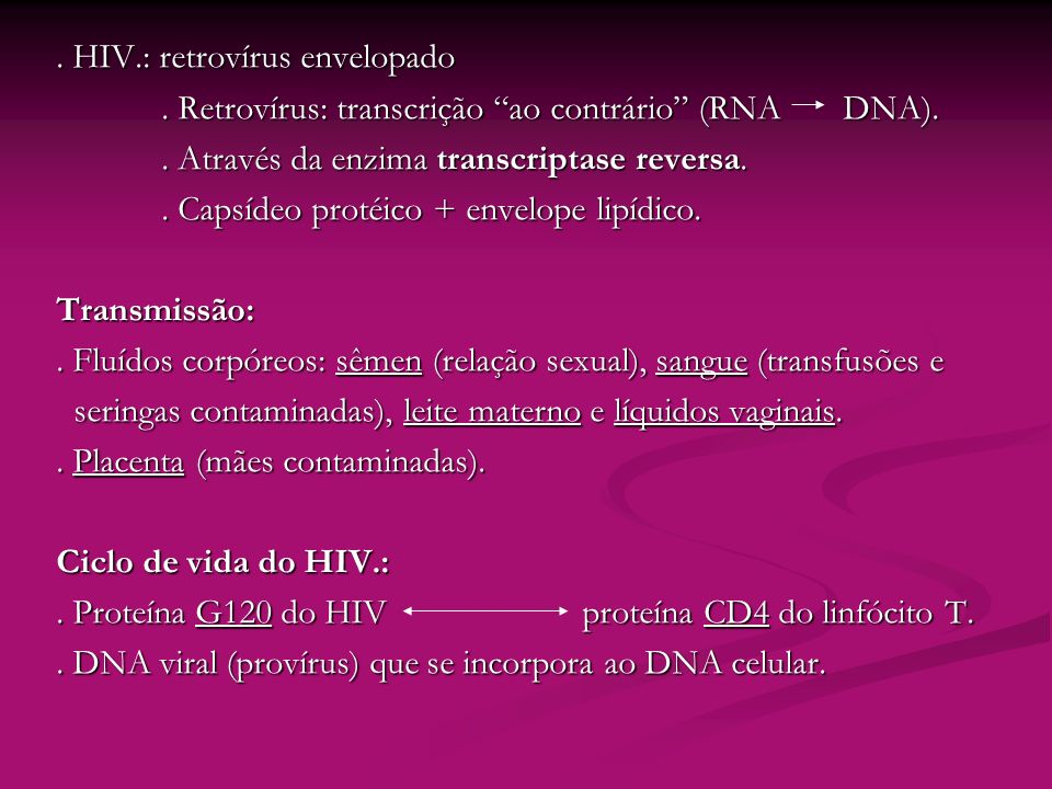. HIV.: retrovírus envelopado