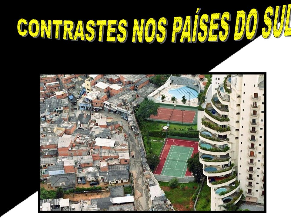 CONTRASTES NOS PAÍSES DO SUL