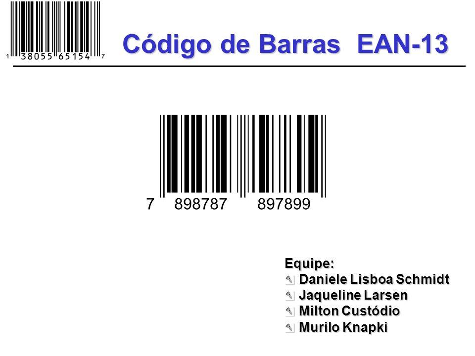 Código de Barras EAN-13 898787 897899 7 Equipe: Daniele Lisboa Schmidt