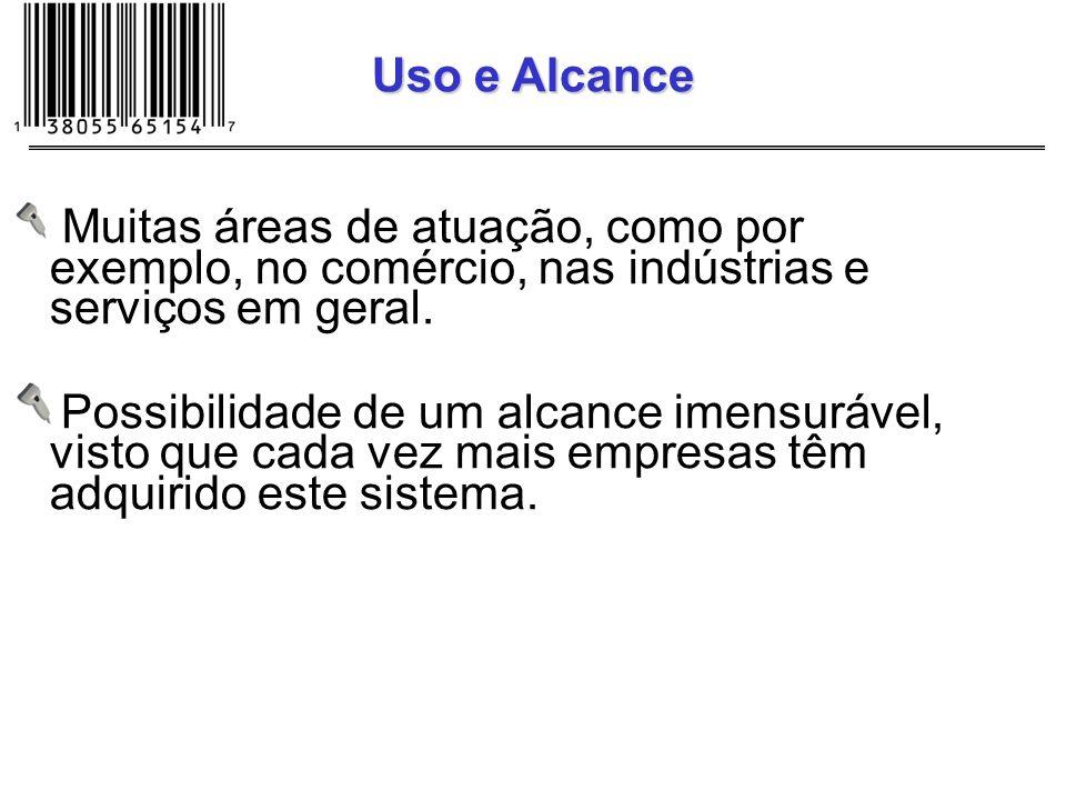 Uso e AlcanceMuitas áreas de atuação, como por exemplo, no comércio, nas indústrias e serviços em geral.