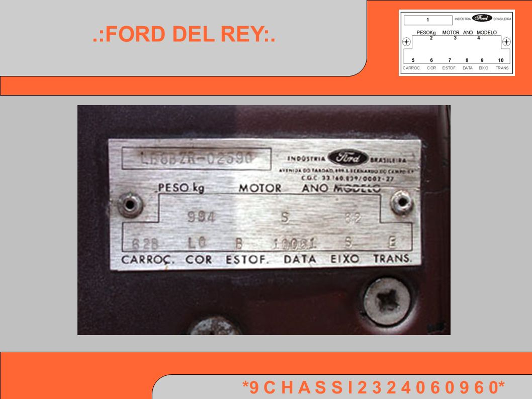 .:FORD DEL REY:. *9 C H A S S I 2 3 2 4 0 6 0 9 6 0*