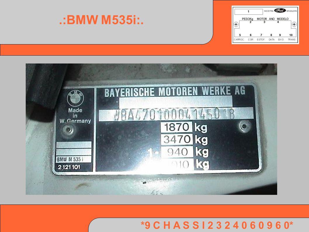 .:BMW M535i:. *9 C H A S S I 2 3 2 4 0 6 0 9 6 0*