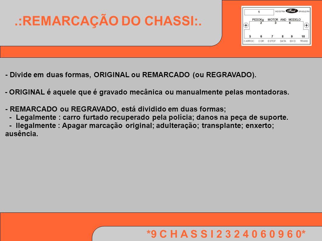 .:REMARCAÇÃO DO CHASSI:.