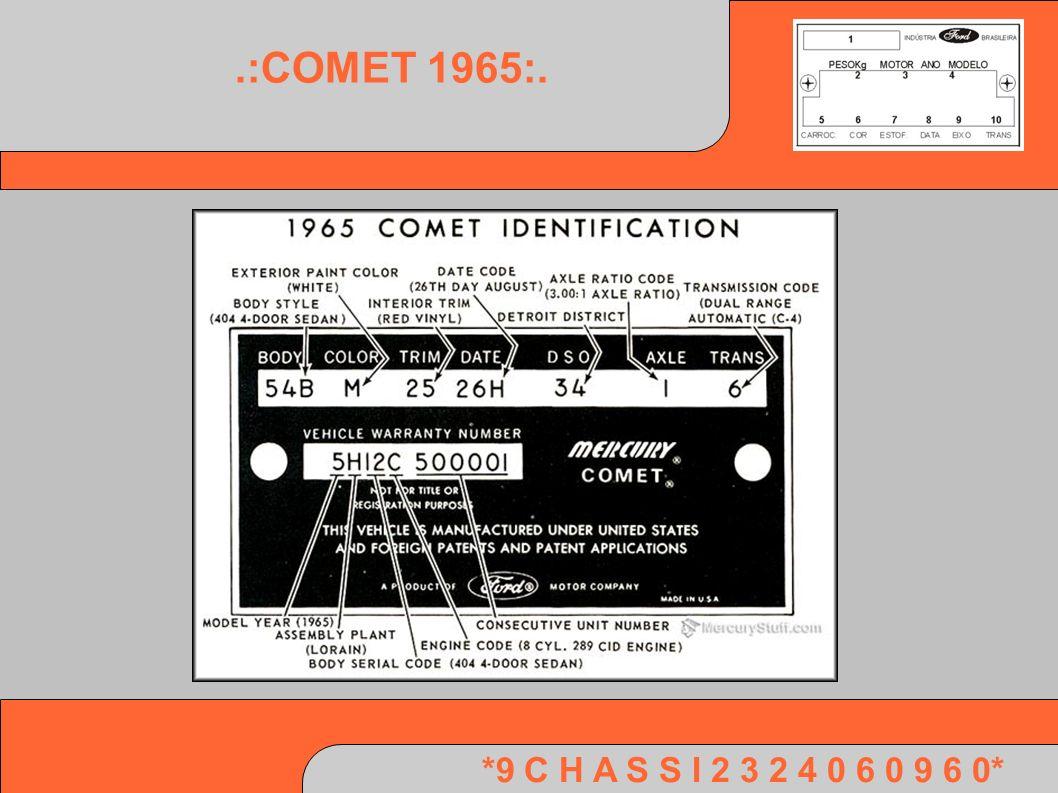 .:COMET 1965:. *9 C H A S S I 2 3 2 4 0 6 0 9 6 0*