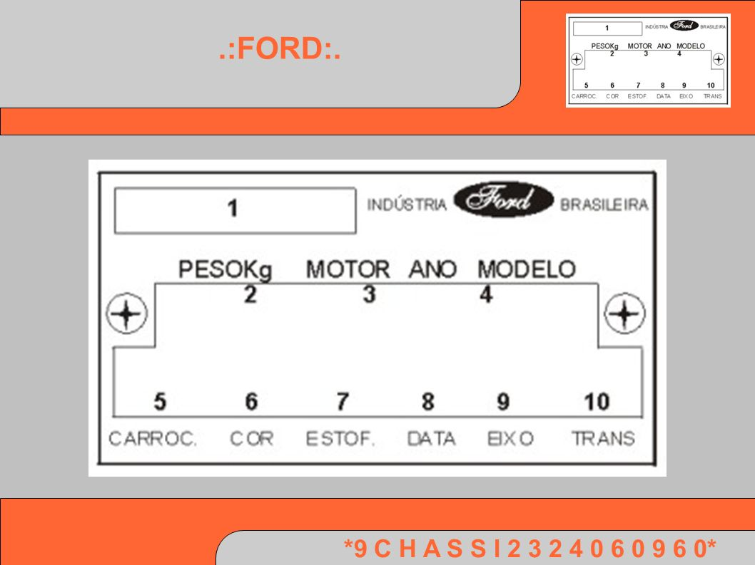 .:FORD:. *9 C H A S S I 2 3 2 4 0 6 0 9 6 0*