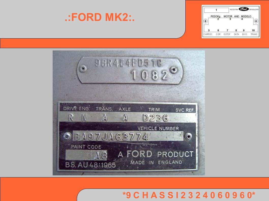 .:FORD MK2:. *9 C H A S S I 2 3 2 4 0 6 0 9 6 0*
