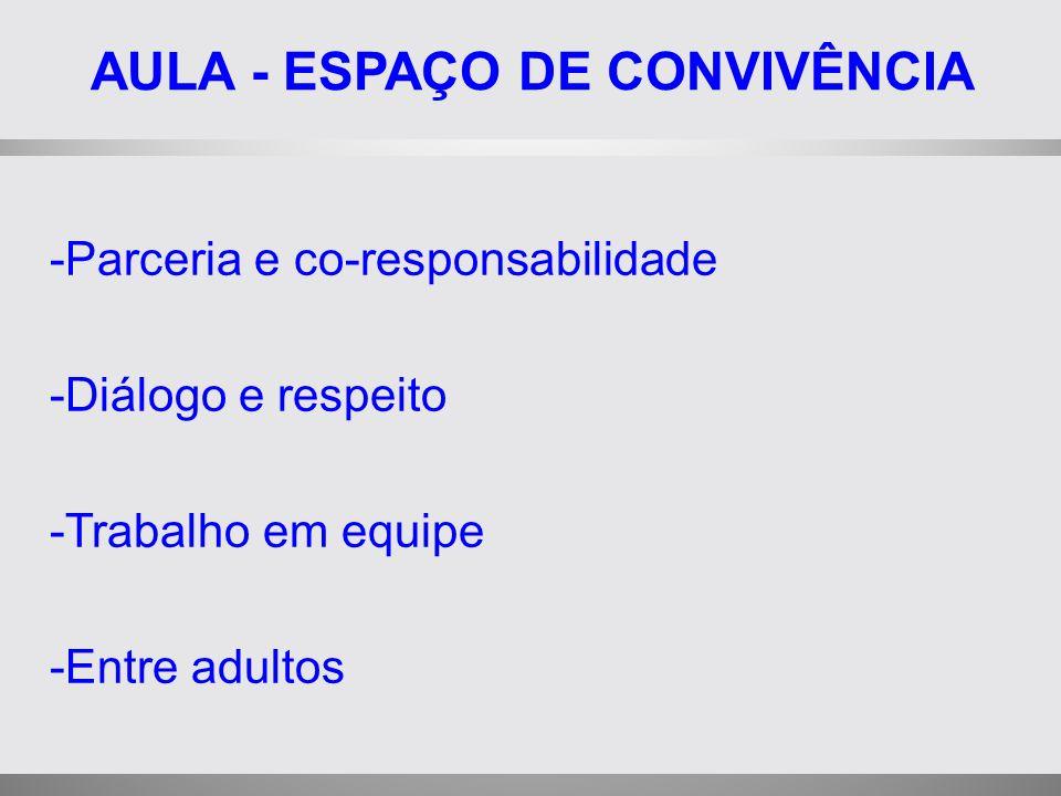 AULA - ESPAÇO DE CONVIVÊNCIA