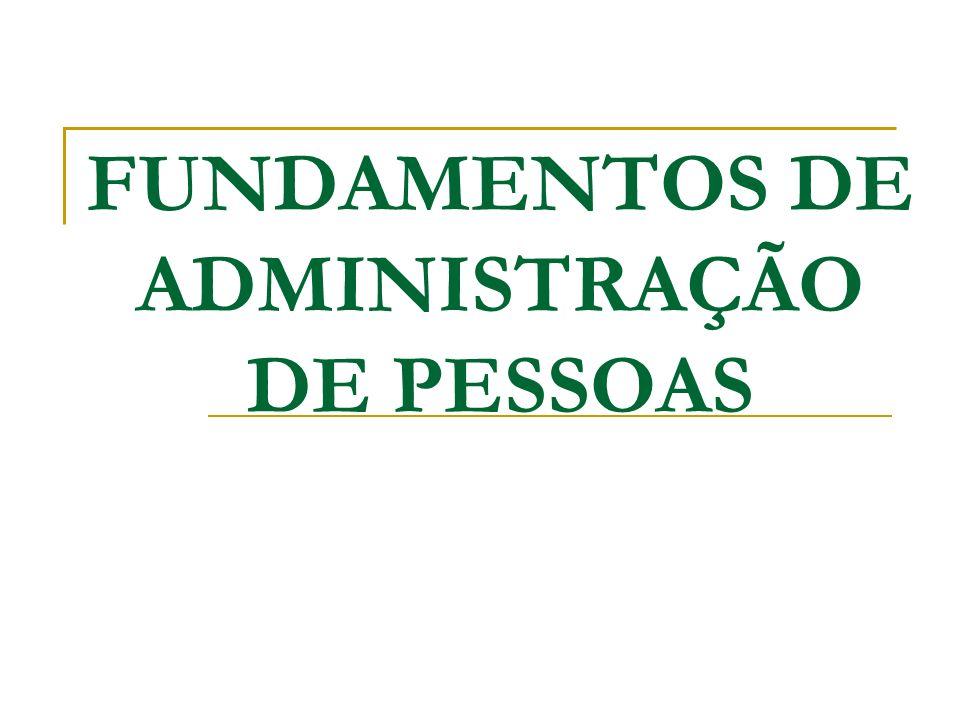 FUNDAMENTOS DE ADMINISTRAÇÃO DE PESSOAS