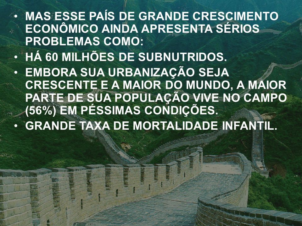 MAS ESSE PAÍS DE GRANDE CRESCIMENTO ECONÔMICO AINDA APRESENTA SÉRIOS PROBLEMAS COMO:
