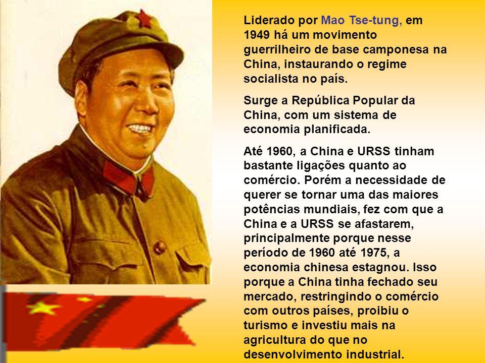 Liderado por Mao Tse-tung, em 1949 há um movimento guerrilheiro de base camponesa na China, instaurando o regime socialista no país.