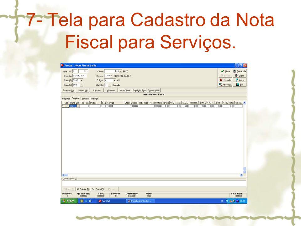 7- Tela para Cadastro da Nota Fiscal para Serviços.