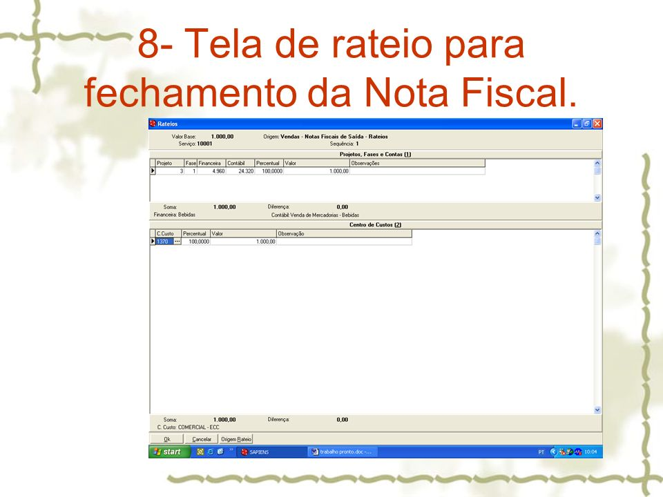 8- Tela de rateio para fechamento da Nota Fiscal.