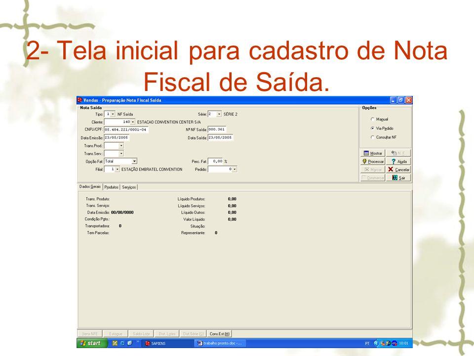 2- Tela inicial para cadastro de Nota Fiscal de Saída.