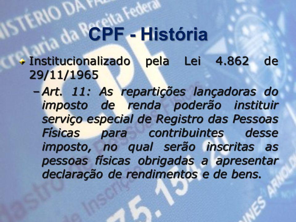 CPF - História Institucionalizado pela Lei 4.862 de 29/11/1965