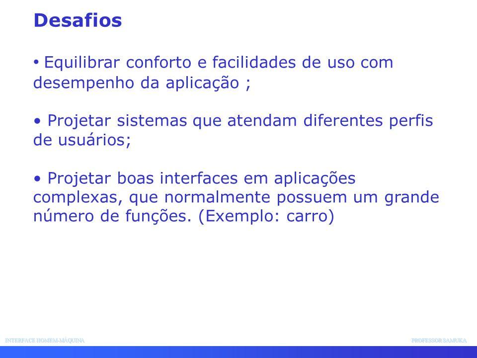 Equilibrar conforto e facilidades de uso com desempenho da aplicação ;