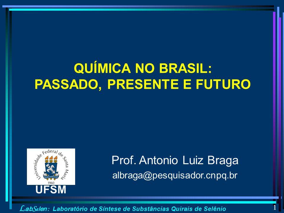 QUÍMICA NO BRASIL: PASSADO, PRESENTE E FUTURO