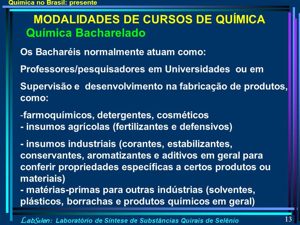 MODALIDADES DE CURSOS DE QUÍMICA Química Bacharelado