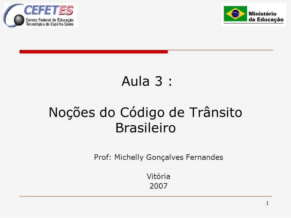Aula 3 : Noções do Código de Trânsito Brasileiro