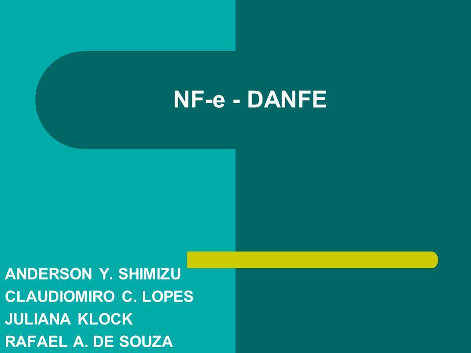 NF-e - DANFE ANDERSON Y. SHIMIZU CLAUDIOMIRO C. LOPES JULIANA KLOCK