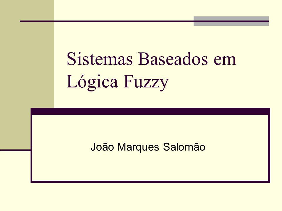 Sistemas Baseados em Lógica Fuzzy