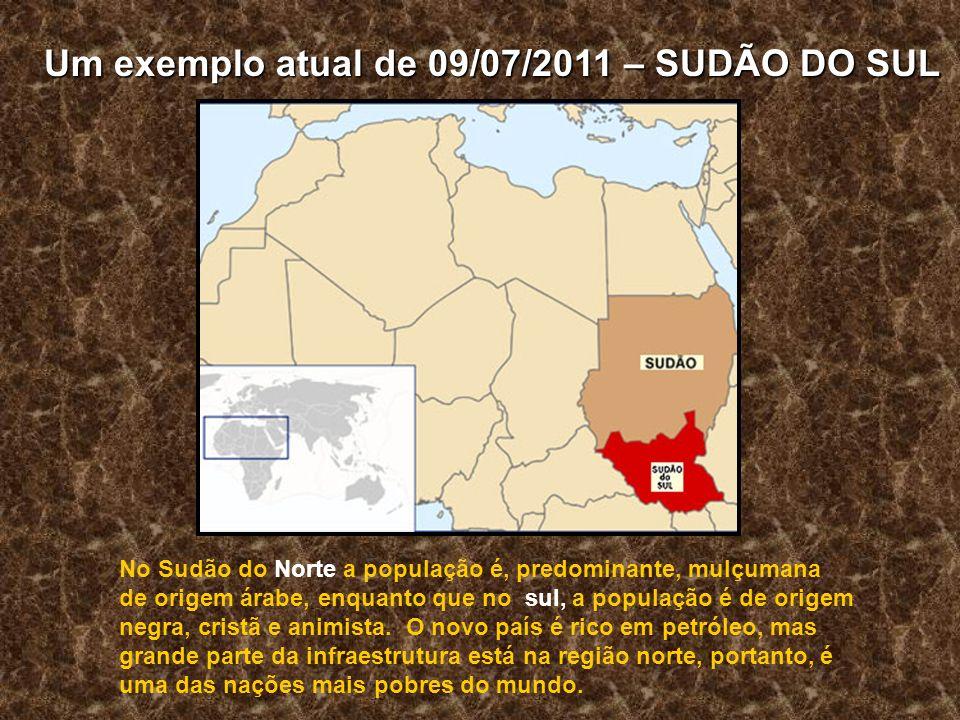 Um exemplo atual de 09/07/2011 – SUDÃO DO SUL