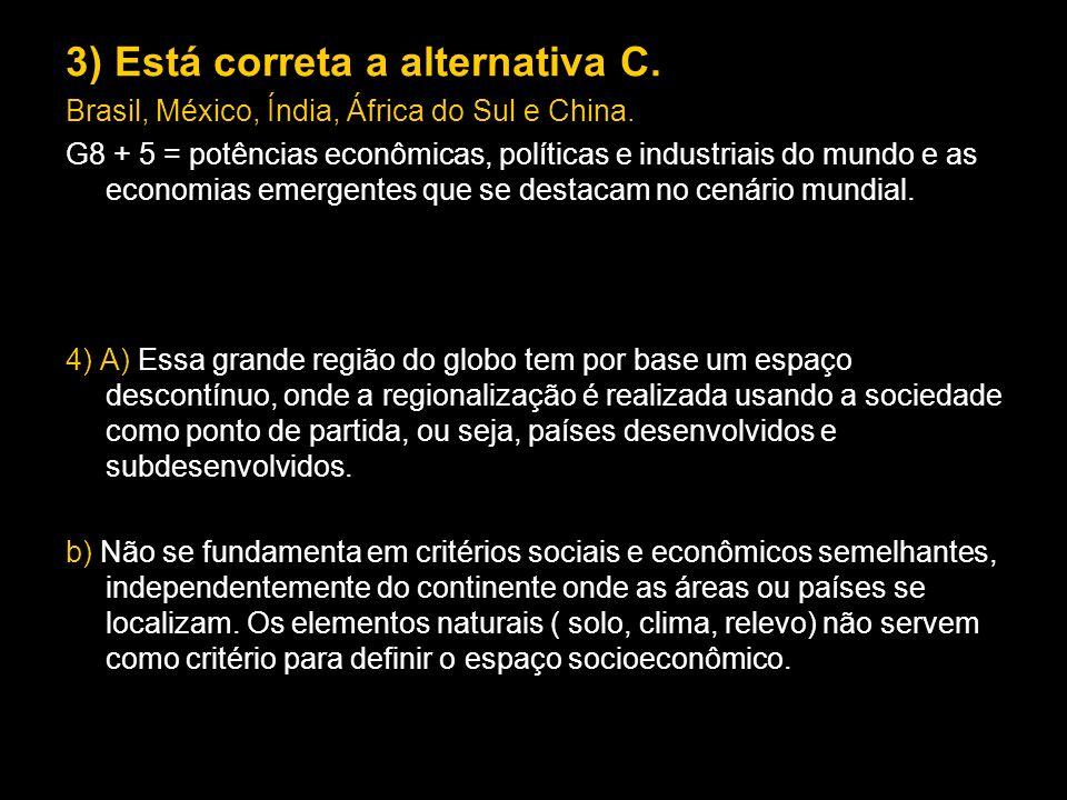 3) Está correta a alternativa C.