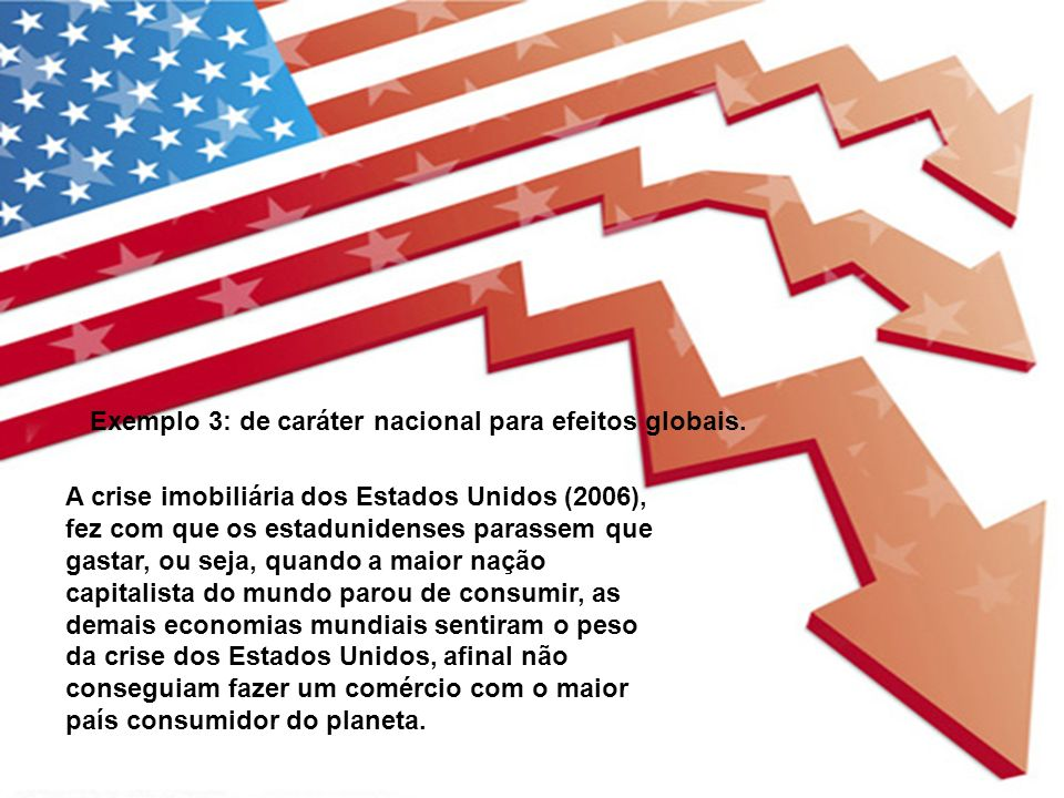 Exemplo 3: de caráter nacional para efeitos globais.