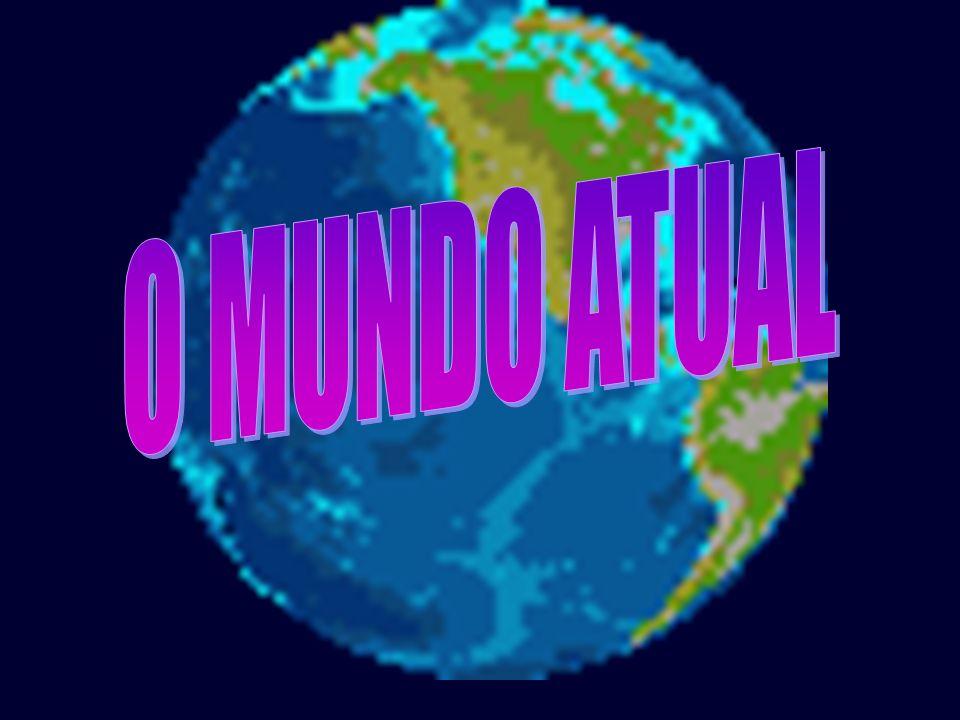 O MUNDO ATUAL