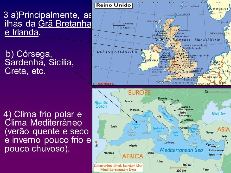 3 a)Principalmente, as ilhas da Grã Bretanha e Irlanda.