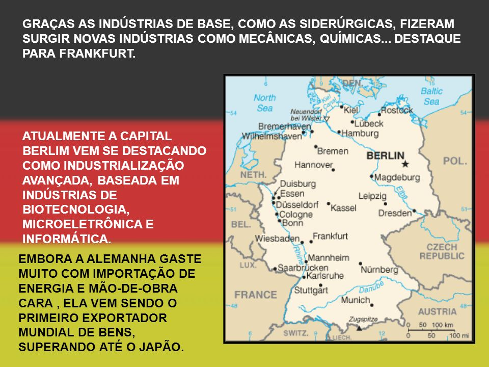 GRAÇAS AS INDÚSTRIAS DE BASE, COMO AS SIDERÚRGICAS, FIZERAM SURGIR NOVAS INDÚSTRIAS COMO MECÂNICAS, QUÍMICAS... DESTAQUE PARA FRANKFURT.