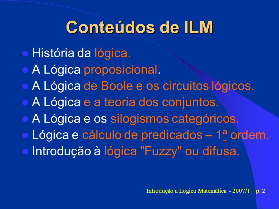 Introdução a Lógica Matemática - 2007/1 – p. 2