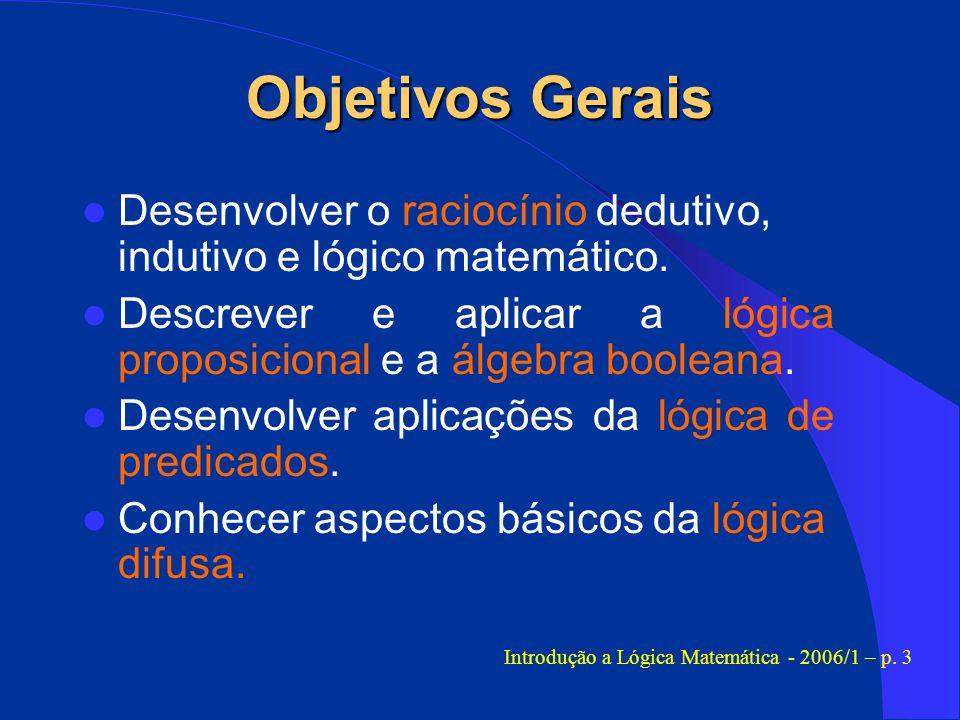 Introdução a Lógica Matemática - 2006/1 – p. 3