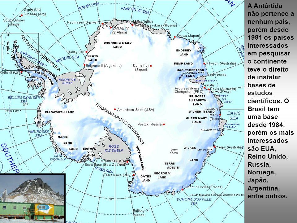A Antártida não pertence a nenhum país, porém desde 1991 os países interessados em pesquisar o continente teve o direito de instalar bases de estudos científicos.