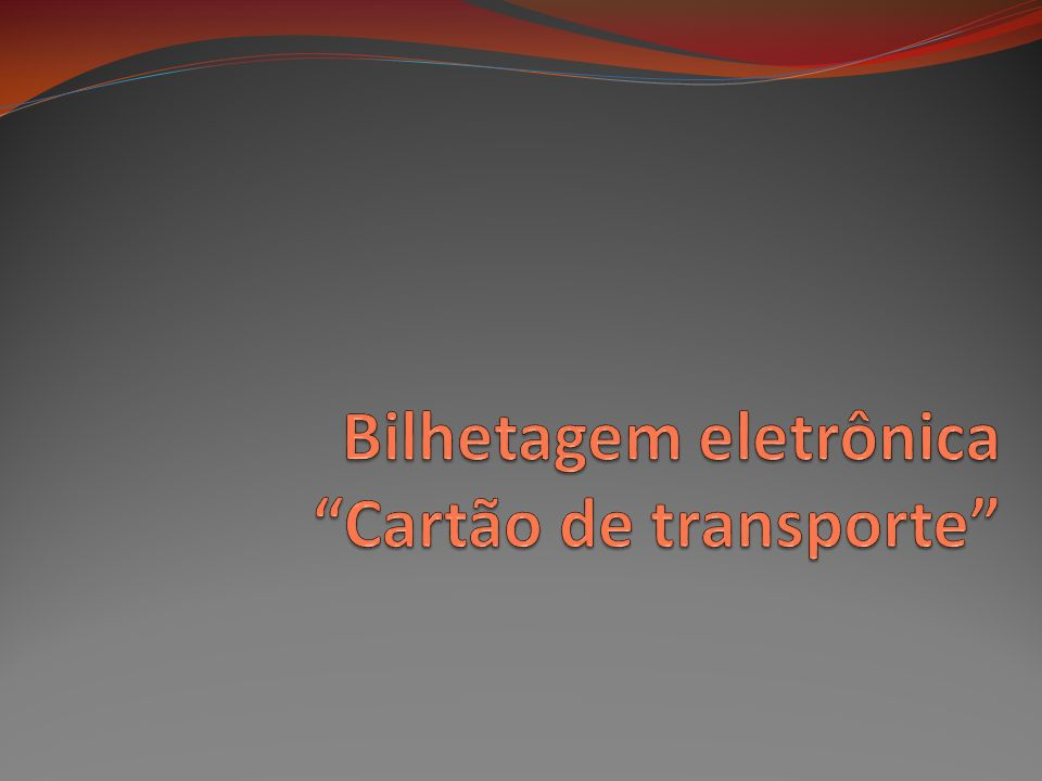 Bilhetagem eletrônica Cartão de transporte