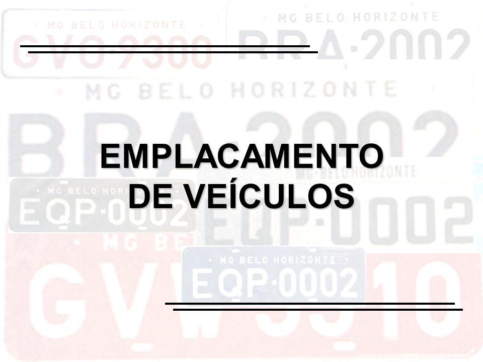 EMPLACAMENTO DE VEÍCULOS