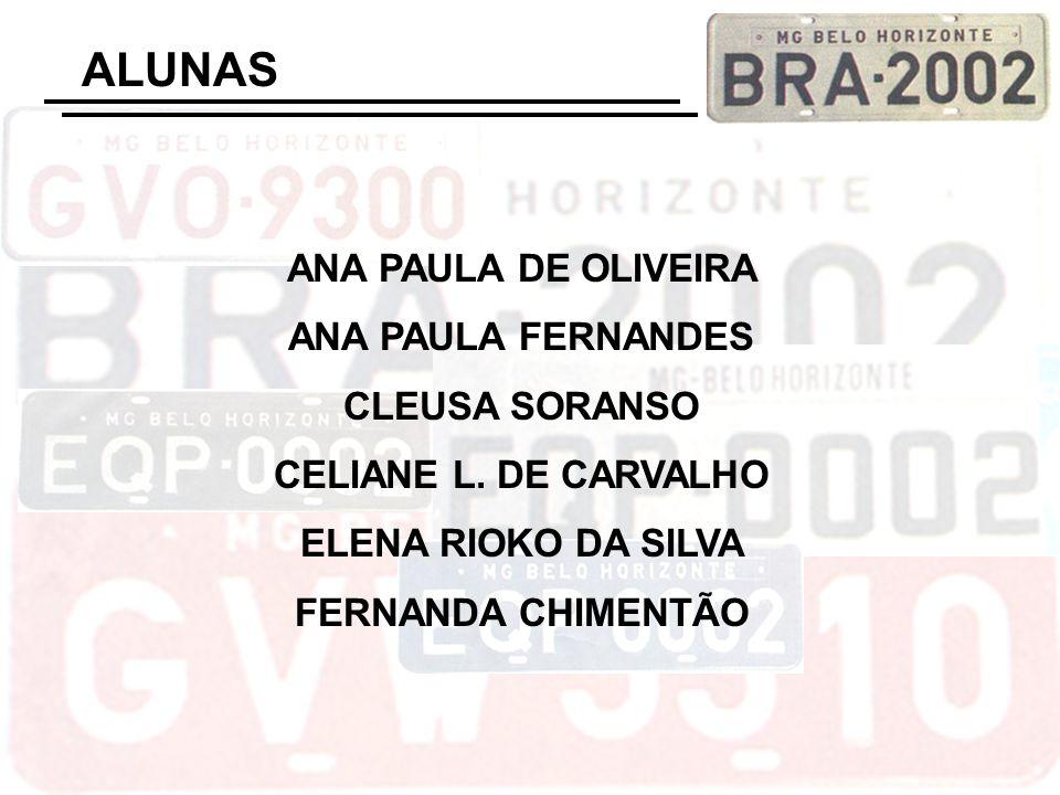 ALUNAS ANA PAULA DE OLIVEIRA ANA PAULA FERNANDES CLEUSA SORANSO