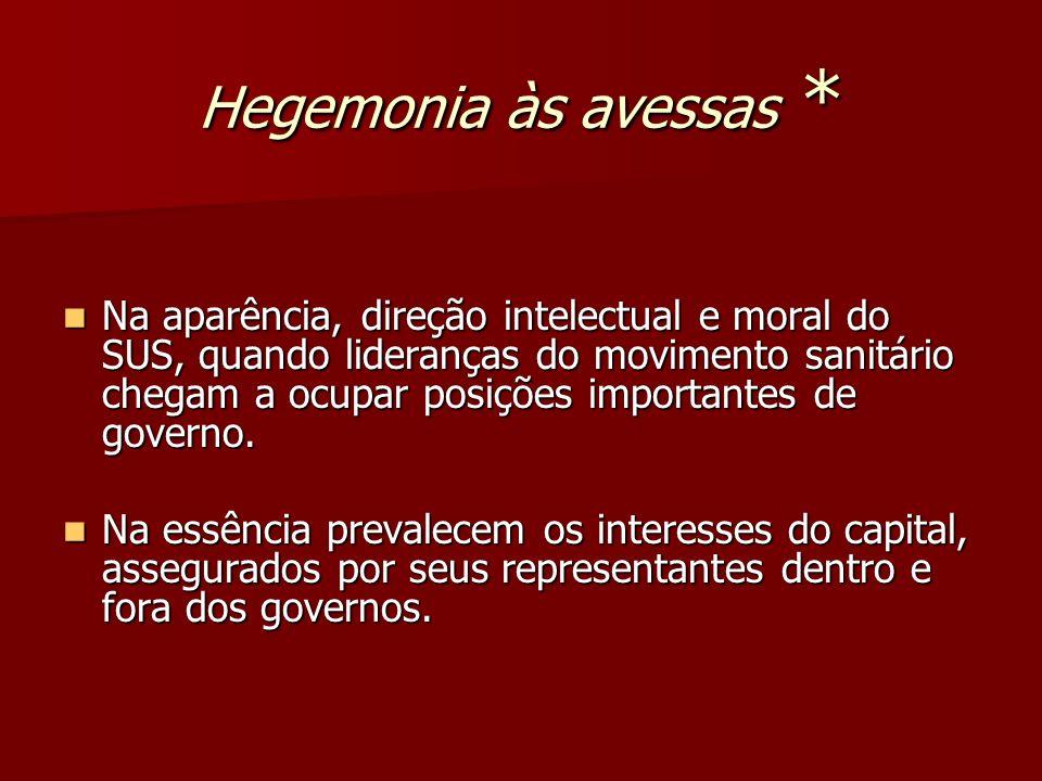 Hegemonia às avessas *