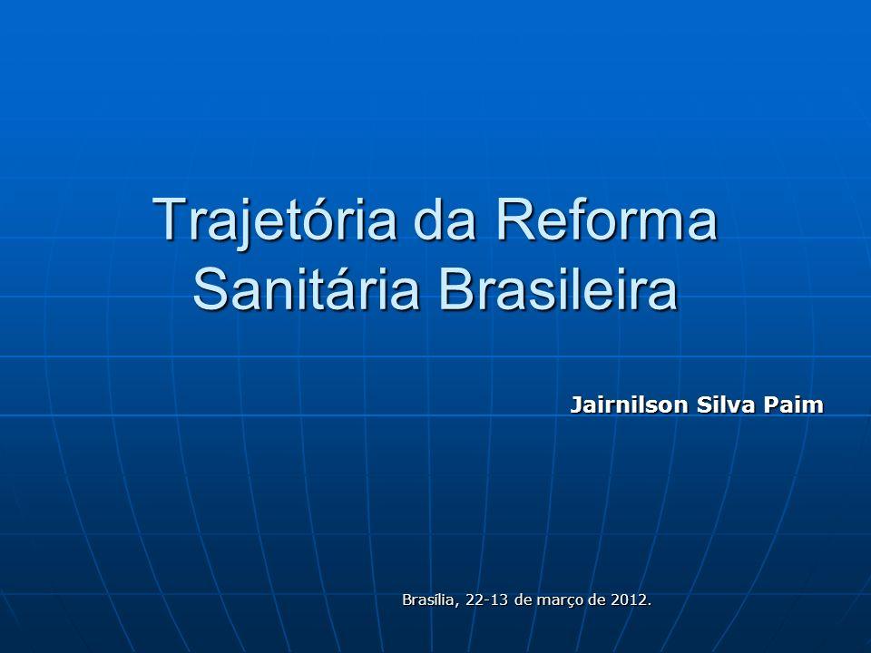 Trajetória da Reforma Sanitária Brasileira