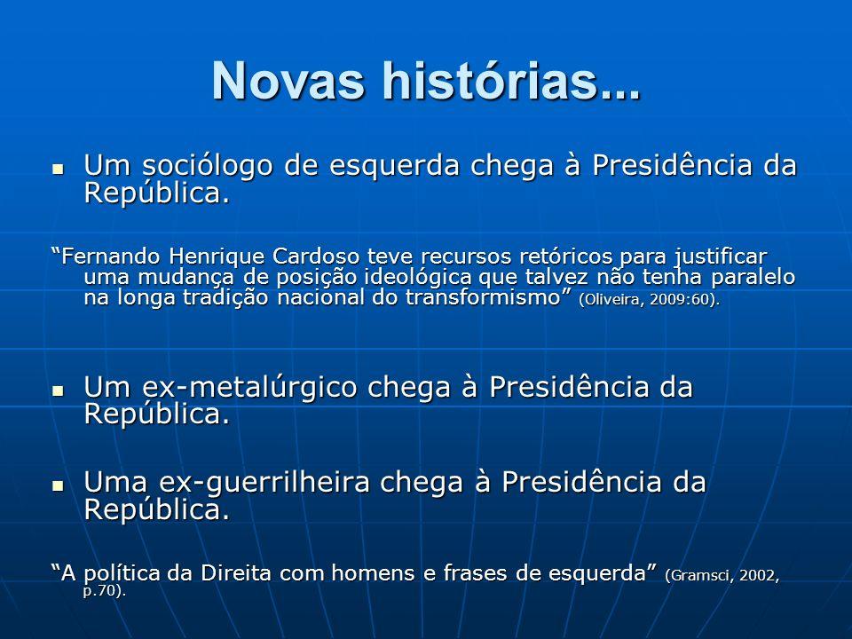 Novas histórias... Um sociólogo de esquerda chega à Presidência da República.
