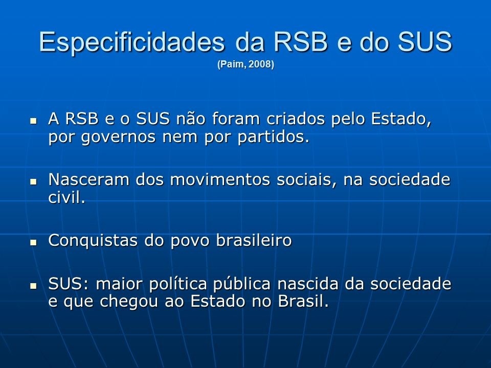 Especificidades da RSB e do SUS (Paim, 2008)