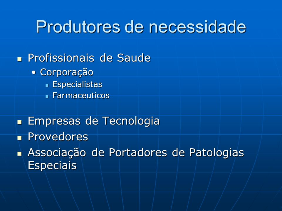 Produtores de necessidade
