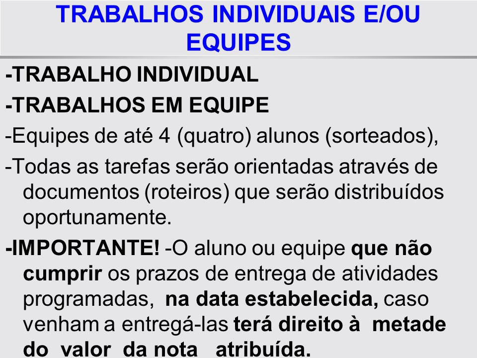 TRABALHOS INDIVIDUAIS E/OU EQUIPES