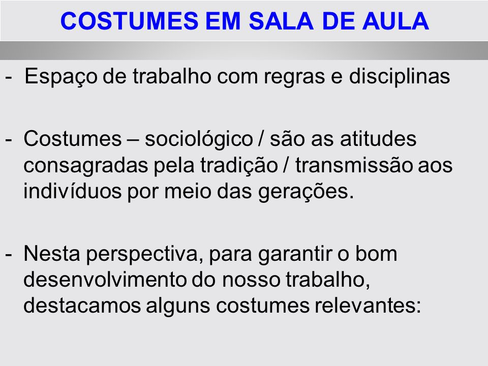 COSTUMES EM SALA DE AULA
