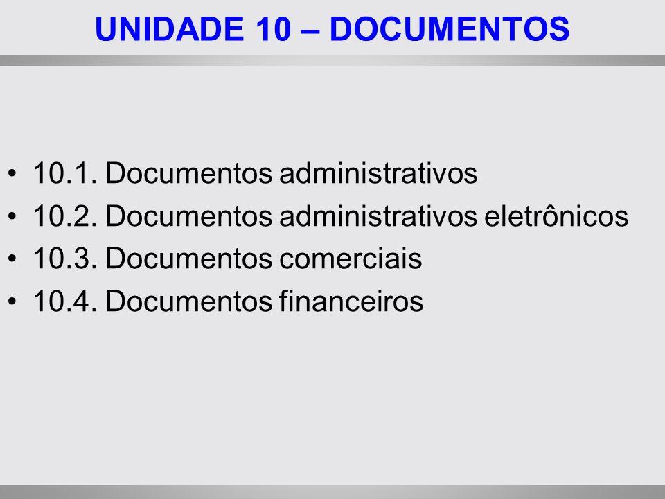UNIDADE 10 – DOCUMENTOS 10.1. Documentos administrativos