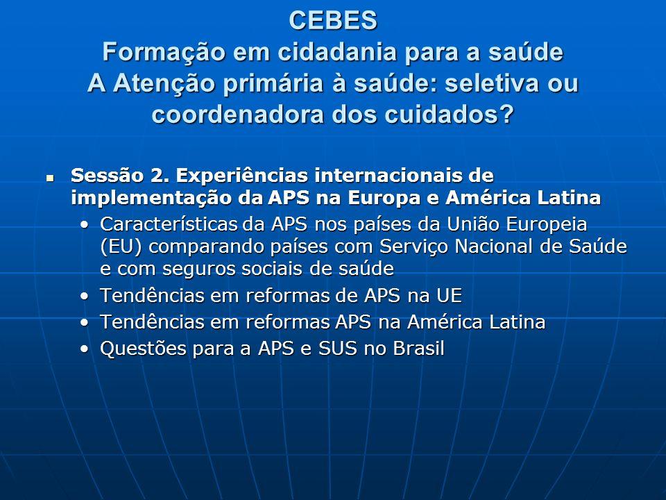 CEBES Formação em cidadania para a saúde A Atenção primária à saúde: seletiva ou coordenadora dos cuidados