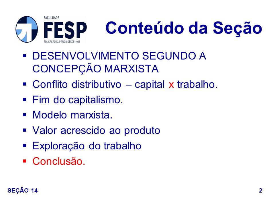 Conteúdo da Seção DESENVOLVIMENTO SEGUNDO A CONCEPÇÃO MARXISTA