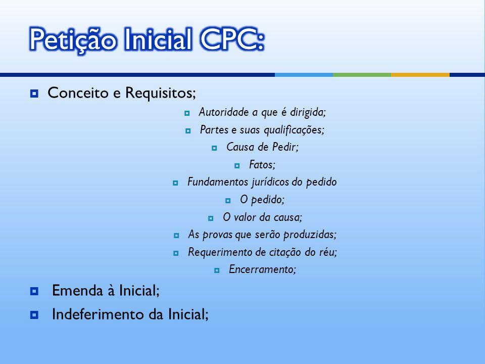 Petição Inicial CPC: Conceito e Requisitos; Emenda à Inicial;