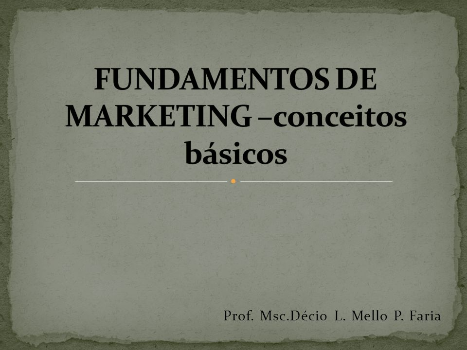 FUNDAMENTOS DE MARKETING –conceitos básicos
